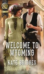Welcome to Wyoming - Kate Bridges