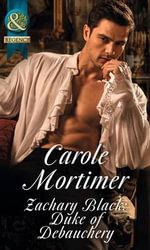 Zachary Black : Duke of Debauchery - Carole Mortimer