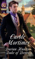 Darian Hunter : Duke of Desire - Carole Mortimer