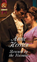 Rescued by the Viscount - Anne Herries