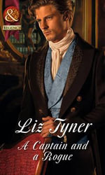 A Captain and a Rogue : Mills & Boon Historical - Liz Tyner