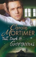 Tall, Dark & Gorgeous - Carole Mortimer