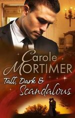Tall, Dark & Scandalous - Carole Mortimer