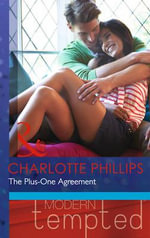 The Plus-One Agreement : Mills & Boon Modern Tempted - Charlotte Phillips