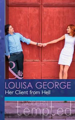 Her Client from Hell - Louisa George