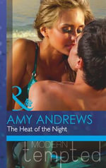 The Heat of the Night - Amy Andrews