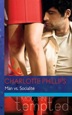 Man vs. Socialite : Mills & Boon Modern Tempted - Charlotte Phillips