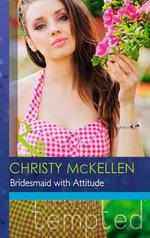 Bridesmaid with Attitude : Mills & Boon Modern Tempted - Christy McKellen