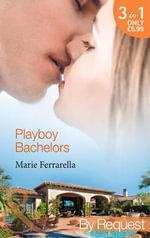 Playboy Bachelors : Mills & Boon by Request - Marie Ferrarella