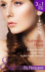 Ruthlessly Royal - Robyn Donald