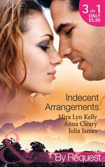 Indecent Arrangements - Mira Lyn Kelly