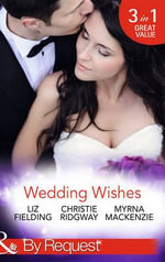 Wedding Wishes : Mills & Boon by Request - Liz Fielding