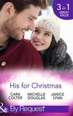 His for Christmas : Mills & Boon by Request - Cara Colter