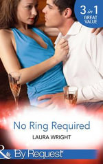 No Ring Required : Mills & Boon by Request - Laura Wright