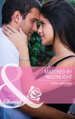 Matched by Moonlight - Gina Wilkins