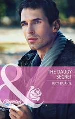 The Daddy Secret - Judy Duarte