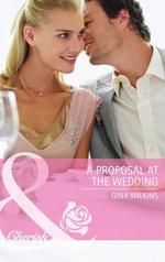 A Proposal at the Wedding - Gina Wilkins