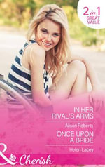In Her Rival's Arms : Mills & Boon Cherish - Alison Roberts