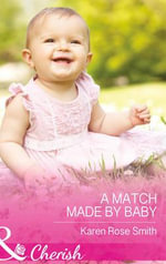 A Match Made by Baby - Karen Rose Smith