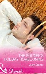 The Soldier's Holiday Homecoming : Mills & Boon Cherish - Judy Duarte