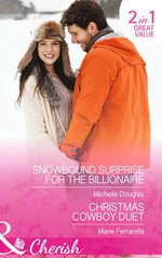 Snowbound Surprise for the Billionaire : Mills & Boon Cherish - Michelle Douglas