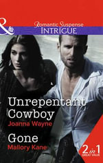 Unrepentant Cowboy - Joanna Wayne