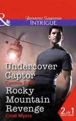 Undercover Captor : Mills & Boon Intrigue - Cynthia Eden