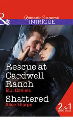 Rescue at Cardwell Ranch : Mills & Boon Intrigue - B. J. Daniels