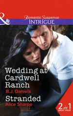 Wedding at Cardwell Ranch - B. J. Daniels