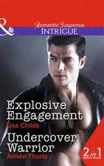 Explosive Engagement / Undercover Warrior - Lisa Childs