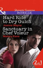 Hard Ride to Dry Gulch : Mills & Boon Intrigue - Joanna Wayne