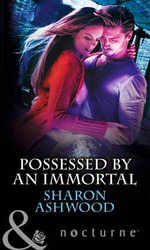 Possessed by an Immortal - Sharon Ashwood