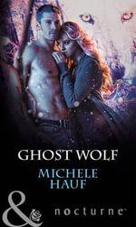 Ghost Wolf : Mills & Boon Nocturne - Michele Hauf