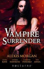 Vampire Surrender : Mills & Boon Nocturne - Alexis Morgan