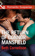 The Return of Connor Mansfield : Mills & Boon Romantic Suspense - Beth Cornelison