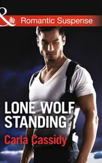 Lone Wolf Standing : Mills & Boon Romantic Suspense - Carla Cassidy