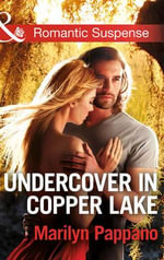 Undercover in Copper Lake - Marilyn Pappano