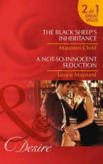 The Black Sheep's Inheritance : Mills and Boon Desire - Maureen Child