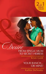 From Single Mom to Secret Heiress - Kristi Gold