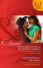 From Single Mum to Secret Heiress - Kristi Gold