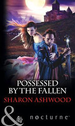 Possessed by the Fallen : Mills & Boon Nocturne - Sharon Ashwood