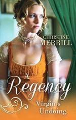 A Regency Virgin's Undoing - Christine Merrill