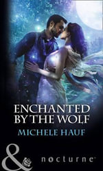 Enchanted by the Wolf - Michele Hauf