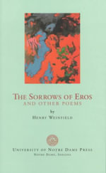 The Sorrows of Eros and Other Poems : And, the