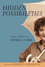 Hidden Possibilities : Essays in Honor of Muriel Spark - Robert Ellis Hosmer