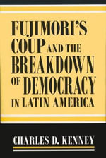 Fujimori's Coup and the Breakdown of Democracy in Latin America : Inside the Timorese Resistance - Charles D. Kenney