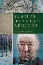 Seamus Heaney's Regions - Richard Rankin Russell
