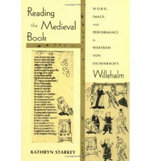 Reading the Medieval Book : Word, Image, and Performance in Wolfram Von Eschenbach's Willehalm - Kathryn Starkey