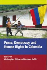Peace, Democracy, and Human Rights in Colombia