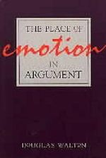 The Place of Emotion in Argument : Monographiae Biologicae - Douglas N. Walton